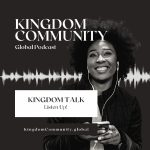 Kingdom Community Global Podcast